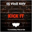 Dj Vinil KHV - Kick It (Original Mix)