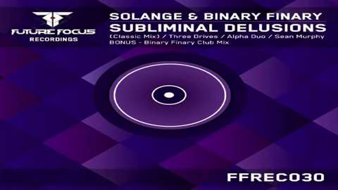 Solange & Binary Finary - Subliminal Delusions (Alpha Duo Remix).mp4