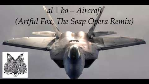 al l bo - Aircraft (Artful Fox, The Soap Opera Remix)