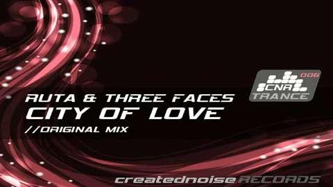 Ruta feat.Three Faces - City Of Love (Original Mix)